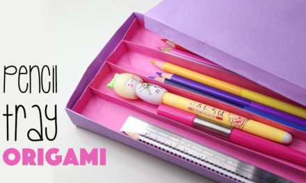 Origami Pencil Tray with 4 Sections Tutorial