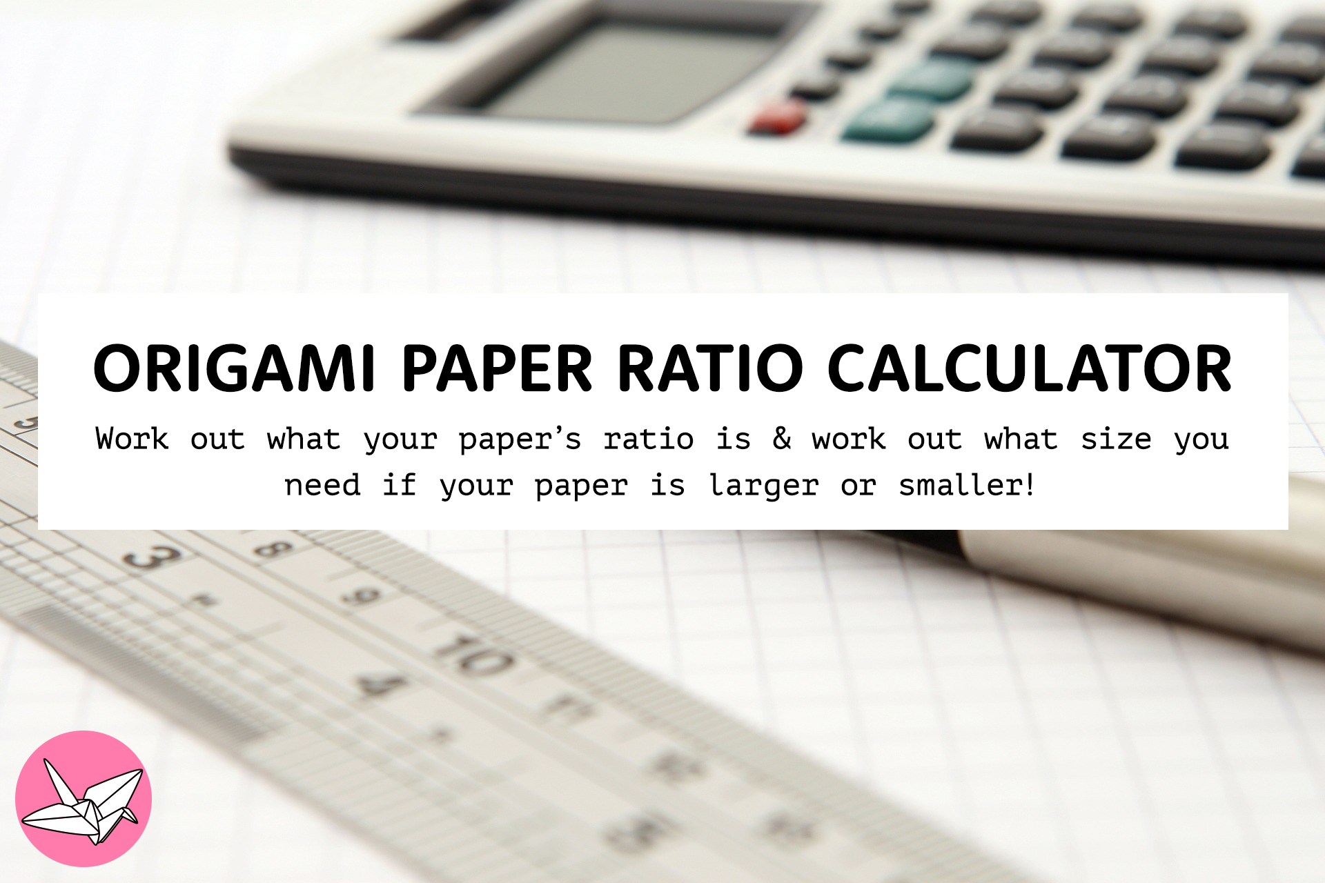 Origami Paper Ratio Calculator - Work Out What Paper Size ... - photo#29